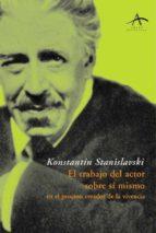 el trabajo del actor sobre si mismo en el proceso creador de la v ivencia-konstantin stanislavski-9788484281825