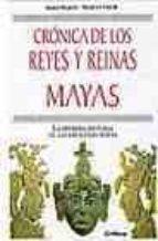 cronica de los reyes y reinas mayas: la primera historia de las dinastias mayas-simon martin-nikolai grube-9788484323525