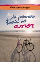 la primera teoría del amor (e-original) (ebook)-9788484419525