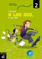 a la una, a las dos, a las tres 2 libro del alumno-9788484432425