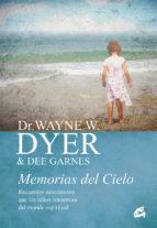 memorias del cielo-wayne w. dyer-9788484456025