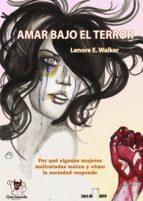 amar bajo el terror (ebook) lenore e. a. walker 9788485735525