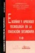 enseñar y aprender tecnologia en la educacion secundaria-javier (coord.) baigorri lopez-9788485840625