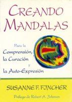 creando mandalas: para la comprension, la curacion y la auto-expr esion-susanne foster fincher-9788487476525