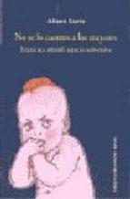 no se lo cuentes a los mayores: literatura infantil, espacio subv ersivo-alison lurie-9788489384125