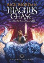 la espada del tiempo (magnus chase y los dioses de asgard 1) (ebook)-rick riordan-9788490436325