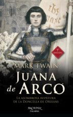 juana de arco: la asombrosa aventura de la doncella de orleans mark twain 9788490614525