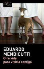 otra vida para vivirla contigo-eduardo mendicutti-9788490660225
