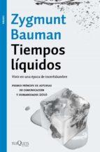 tiempos liquidos: vivir en una epoca de incertidumbre-zygmunt bauman-9788490664025