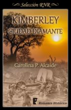 kimberley, ciudad diamante (ebook)-carolina p. alcaide-9788490699225