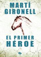 el primer heroe-marti gironell-9788490700525