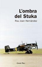 l ombra del stuka pau joan hernandez 9788492671625