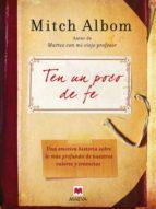 ten un poco de fe: una emotiva historia sobre lo mas profundo de nuestros valores y creencias-mitch albom-9788492695225