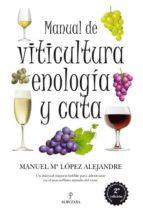 manual de viticultura, enologia y cata-manuel lopez alejandre-9788492924325