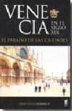 venecia en el s. xix. el paraiso de las ciudades john julius norwich 9788493668525