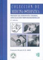 tratado de osteopatia craneal: articulacion temporomandibular (3ª ed.) françois ricard 9788494112225