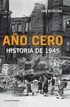 año cero: historia de 1945-ian buruma-9788494212925