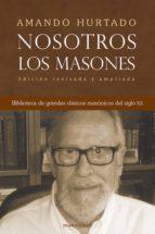 nosotros, los masones (ebook) amando hurtado 9788494307225