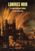 londres noir: el libro negro del crimen newgate calendar 9788494420825