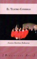el teatro conmigo-antonio martinez ballesteros-9788494504525