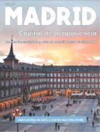 madrid: capital de la apariencia-jose luis diaz de liaño argüelles-juan enrique diez ortells-9788494541025