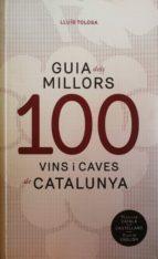 guia dels 100 millors vins i caves de catalunya (catalan, castellano, ingles) lluis tolosa 9788494579325