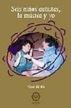 seis niños autistas, la musica y yo-victor del rio-9788495052025