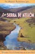 las mejores excursiones por la sierra de ayllon: 30 recorridos a pie por los principales enclaves de este espacio natural-miguel angel diaz-j. alberto lopez-9788495368225