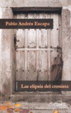 las elipsis del cronista: cuentos-pablo andres escapa-9788495642325