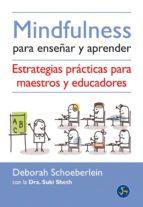 mindfulness para enseñar y aprender deborah schoeberlein suki sheth 9788495973825
