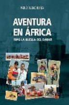 aventura en africa: tras la huella del dakar pablo bueno 9788496437425