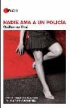 nadie ama a un policia(ii premio internacional ciudad de carmona) guillermo ors 9788496710825