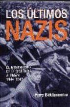 los ultimos nazis-perry biddiscombe-9788496829725