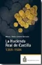 la hacienda real de castilla (1369 1504) miguel angel ladero quesada 9788496849525