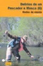 delirios de un pescador a mosca (ii): nudos de viento guy roques 9788496899025
