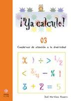 ¡ya calculo! 03 (educacion infantil) iniciacion a la suma y resta jose martinez romero 9788497003025