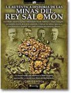 la autentica historia de las minas del rey salomon: los hechos re ales que inspiraron a rider haggard para escribir su novela las minas del rey salomon carlos roca 9788497639125