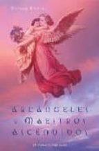 arcangeles y maestros ascendidos: una guia para trabajar y sanar con difinidades y deidades-doreen virtue-9788497771825