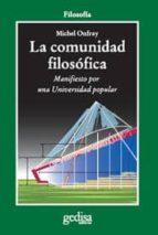 la comunidad filosofica: manifiesto por una universisdad popular michel onfray 9788497842525