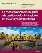 la comunicacion empresarial y la gestion de los intangibles en españa y latinoamerica-justo (coord.) villafañe-9788497848725