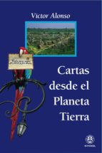 cartas desde el planeta tierra-victor alonso-9788498271225