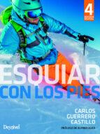 esquiar con los pies (4ª ed.)-carlos guerrero castillo-9788498294125