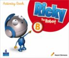 El libro de Ricky the robot b activity book autor VV.AA. EPUB!