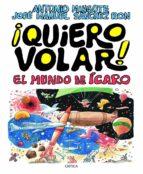 quiero volar!: el mundo de icaro jose manuel sanchez ron antonio mingote 9788498922325