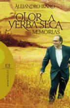 olor a yerba seca (ebook)-alejandro llano-9788499206325