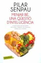 menjar be, una questio d intel·ligencia-pilar senpau-9788499309125