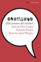 diccionario del insulto (ebook)-juan de dios luque-antonio pamies-9788499426525
