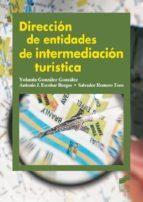 dirección de entidades de intermediación turística (ebook)-yolanda gonzalez-9788499587325