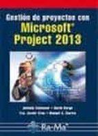 gestión de proyectos con microsoft project 2013 antonio colmenar santos francisco javier cruz castañon manuel a castro gil 9788499645025