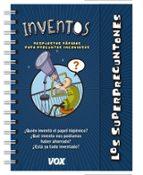 los superpreguntones / inventos-9788499742625